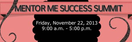 Mentor Me for Success Summit 2013