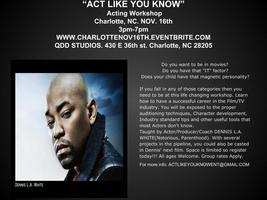 ACT LIKE YOU KNOW Acting Workshop in Charlotte, NC