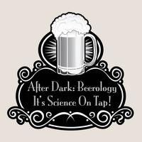 After Dark: Beerology-It's Science On Tap!