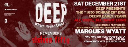 "DEEP-LA presents the ""1650 Era"" w MARQUES WYATT, All..."