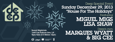 "DEEP-LA ""House For The Holidays"" w MIGUEL MIGS, LISA..."