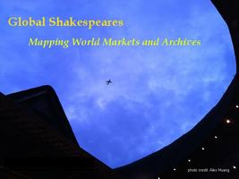 Global Shakespeares: Mapping World Markets and...