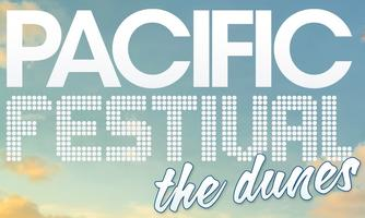 Pacific Festival: The Dunes || TCKETS AVAILABLE AT THE...