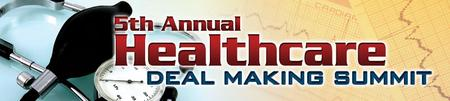 Infocast's 5th Annual Healthcare Deal Making Summit
