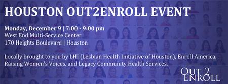Out2Enroll Houston Town Hall/Forum & Enrollment - for...