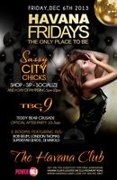 Friday December 6 at Havana Club. Sassy City Chicks...