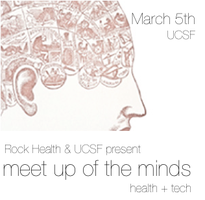 Rock Health + UCSF Meet Up of the Minds Mixer