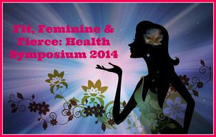 Fit, Feminine & Fierce 2014 Health Symposium
