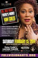 Kim Coles' ~  Oh, But Wait... There's More!
