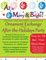Autism MomME Ornament Exchange & After-Holiday Party