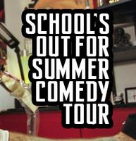 School's Out For Summer Comedy Tour