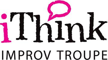 """iThink Improv Troupe Presents """"Improv in 4-D"""""""