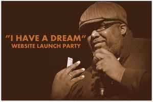 I HAVE DREAM: Sonny Speaks Website Launch Party