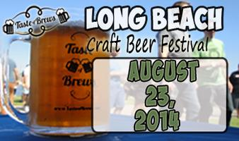 Taste of Brews - August 23, 2014 - Long Beach