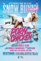 Porn & Chicken: Snow Bunny Banger