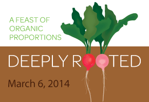 Deeply Rooted | A Feast of Organic Proportions