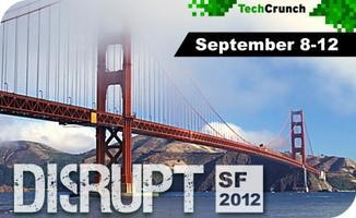 TechCrunch Disrupt SF: September 10-12, 2012