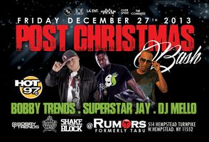 Post xmas party with DJ BOBBY TRENDS , SUPERSTAR JAY...