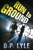 D.P. Lyle Presents: Run to Ground