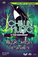 CHILLIN MUSIC 10 YEAR ANNIVERSARY feat Rob Slac