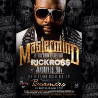 "MASTERMIND ""The Official Rick Ross Album Release Party"""