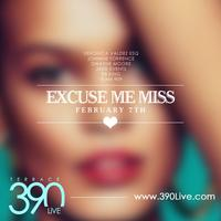 { 390Live: Excuse Me Miss Edition}