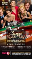 Friday Jan 24rd 2014: Casino Royale Party at Havana...