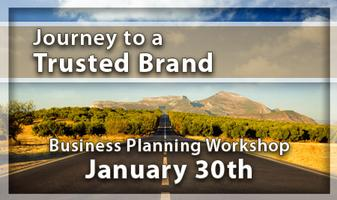 2014 Journey to a Trusted Brand Business Planning...