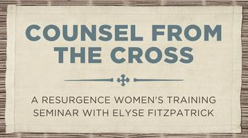 WOMEN'S SEMINAR | Counsel from the Cross with Elyse...