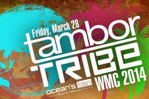TAMBOR TRIBE WMC PARTY 2014