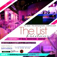 THE LIST A NEW FRIDAY EXPERIENCE @  THE COMPOUND 505...