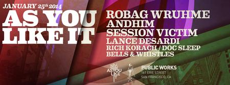 As You Like It w/ Robag Wruhme, andhim, and Session...