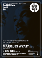 DEEP-LA Martin Luther King Weekend w MARQUES WYATT &...