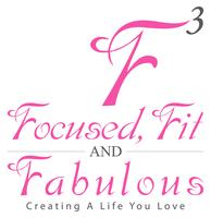 FOCUSED, FIT AND FABULOUS  (A SEMINAR FOR WOMEN ONLY)