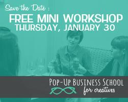 Pop-Up Business School for Creatives (FREE mini...