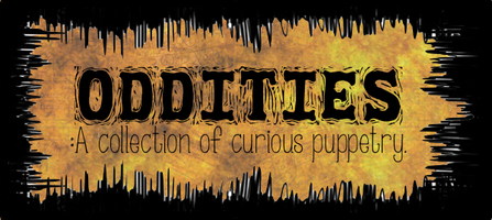 Oddities: A Collection of Curious Puppetry