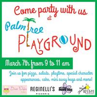 Come Party With Us at The Palm Tree Playground!