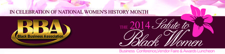 The 2014 Salute to Black Women Business Conference,...