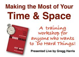 Making the Most of Your Time & Space