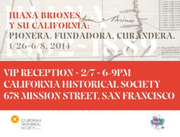 VIP Reception - Grand Opening: Juana Briones Exhibit