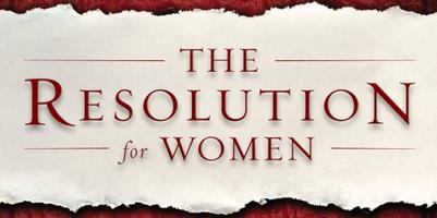 The Resolution For Women Becoming: The Woman God Wants...