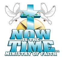 Now is the Time Ministry of Faith Church 5th Year...