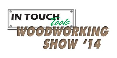 In Touch Tools Woodworking Show 2014