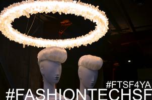 Fashion+TechSF 4th Year Anniversary #FTSF4YA