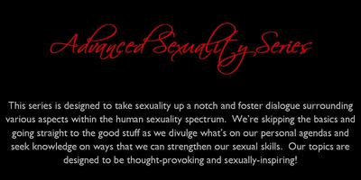 Advanced Sexuality Series: I'm Poly And...