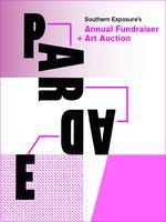 PARADE: Southern Exposure's Annual Fundraiser & Art...