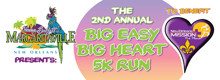 Big Easy Big Heart Run/Walk 5K..presented by Jimmy...