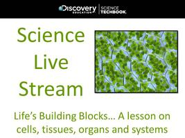 February '14 Science Live Stream: Life's Building...