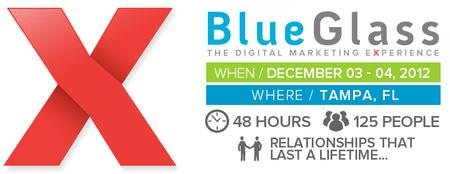 BlueGlassX 2012 -- The Digital Marketing Experience