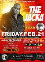 FRIDAY, FEBRUARY 21, 2014 - THE JACKA with J-BLAZE